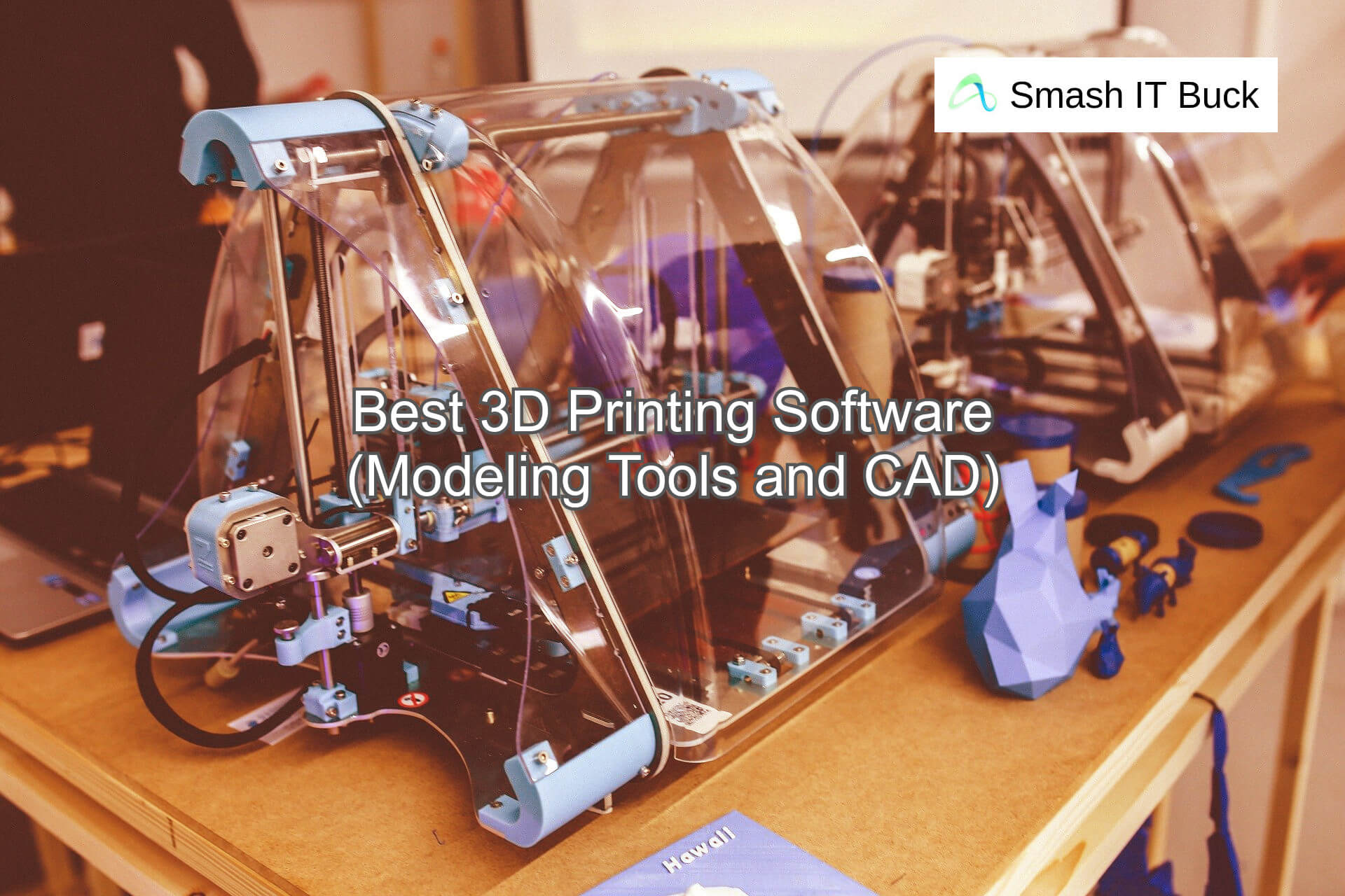 Best 3D Printing Software of 2021 (Modeling Tools and CAD)