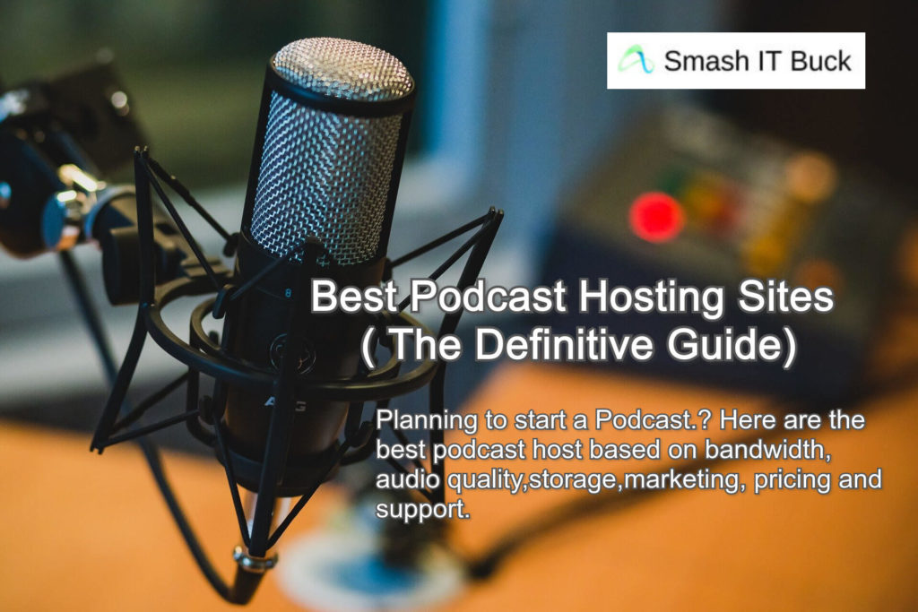 20 Best Podcast Hosting Sites in 2020 (Top 5 Have Free Offers)
