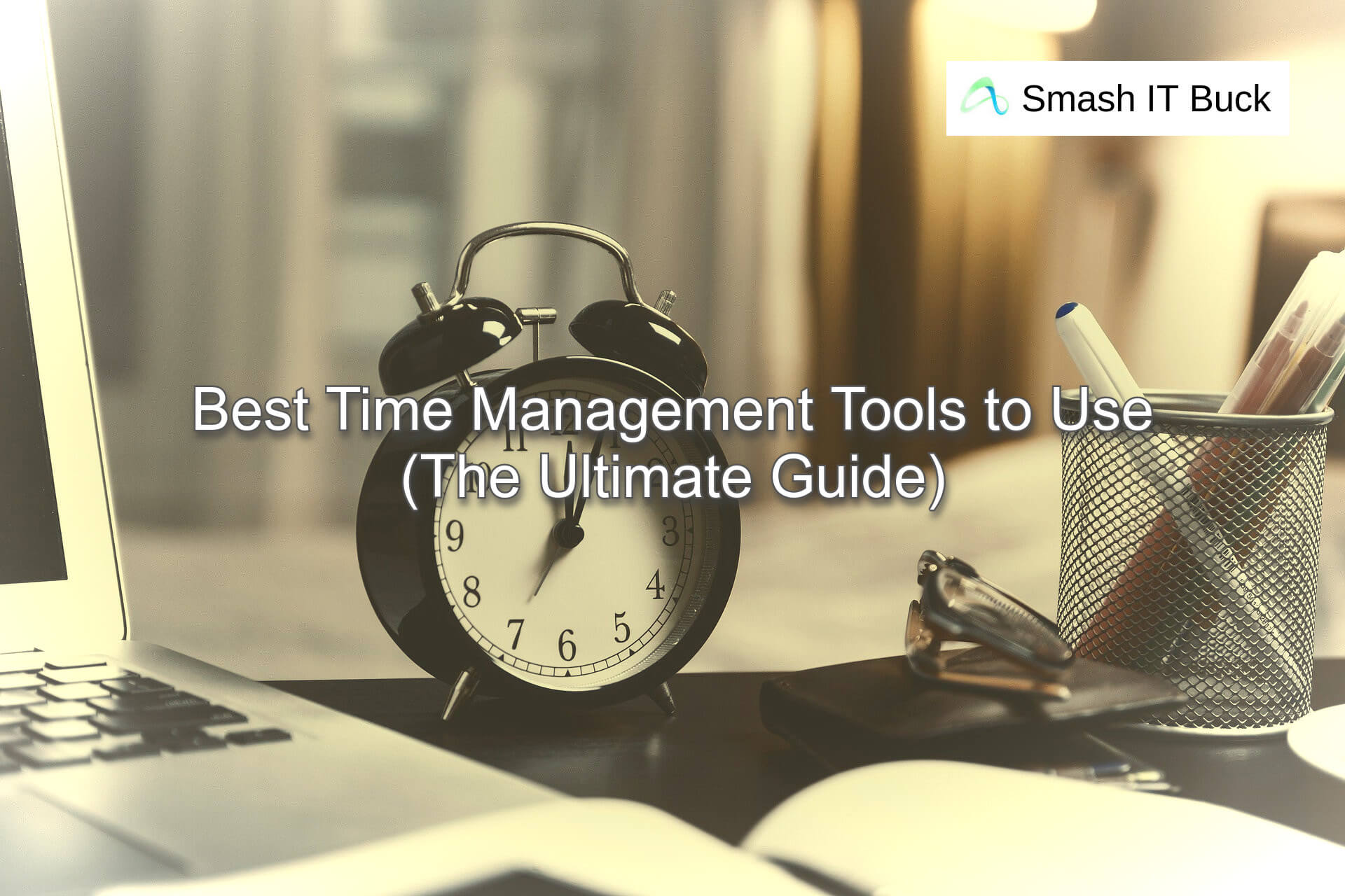 Best Time Management Tool and Apps to use in 2021
