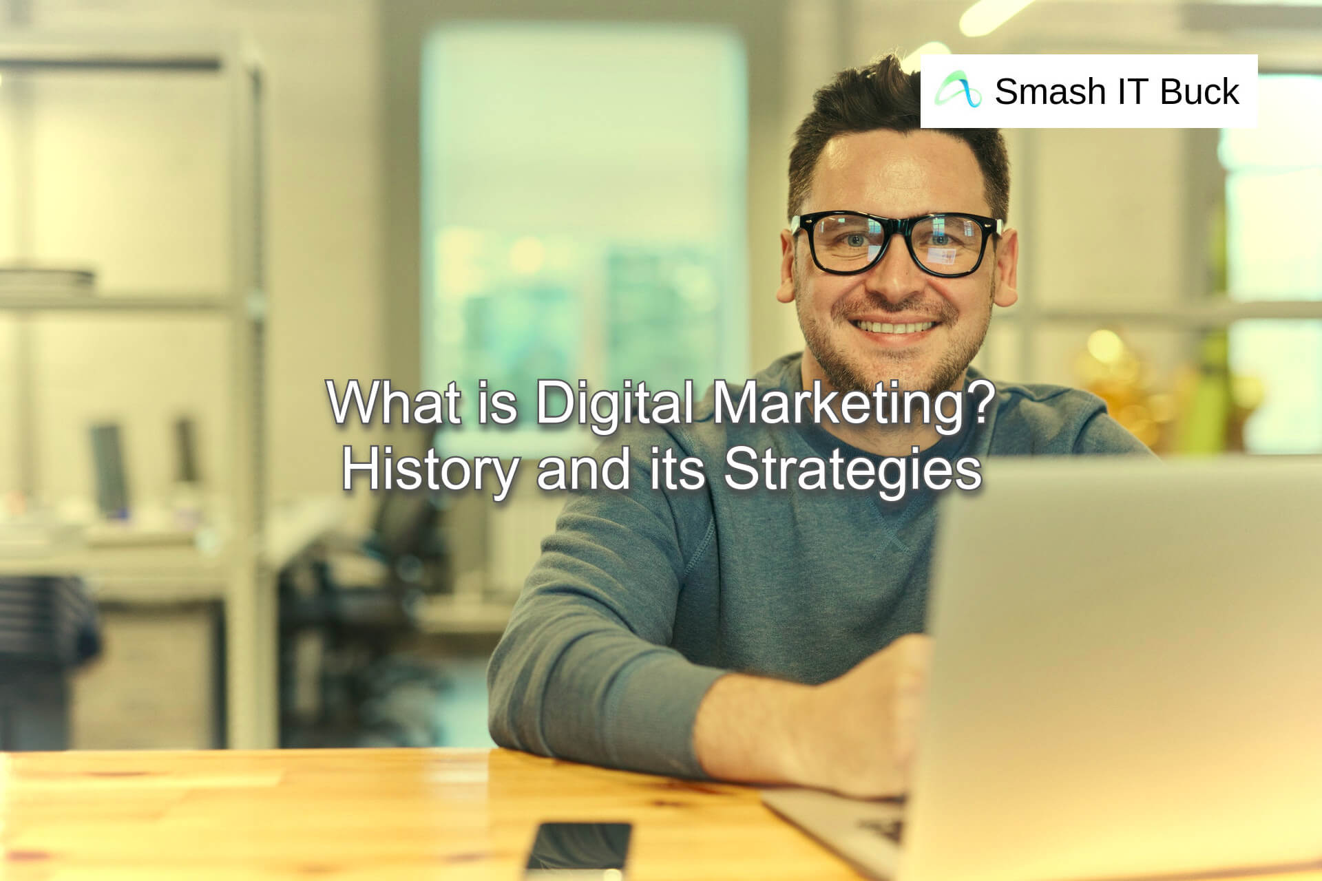 What is Digital Marketing? History and Strategies
