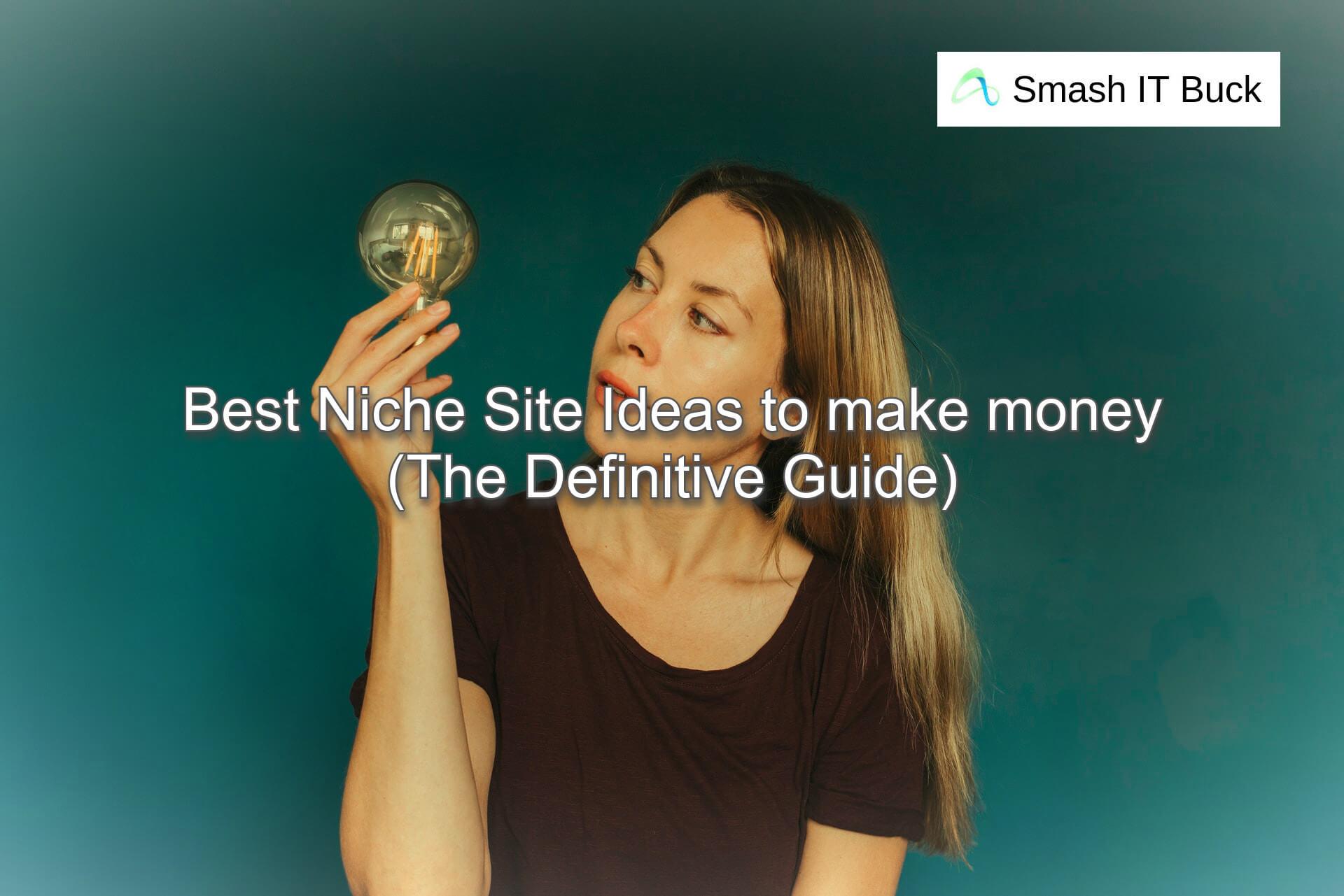 Best Niche Site Ideas to make money in 2021