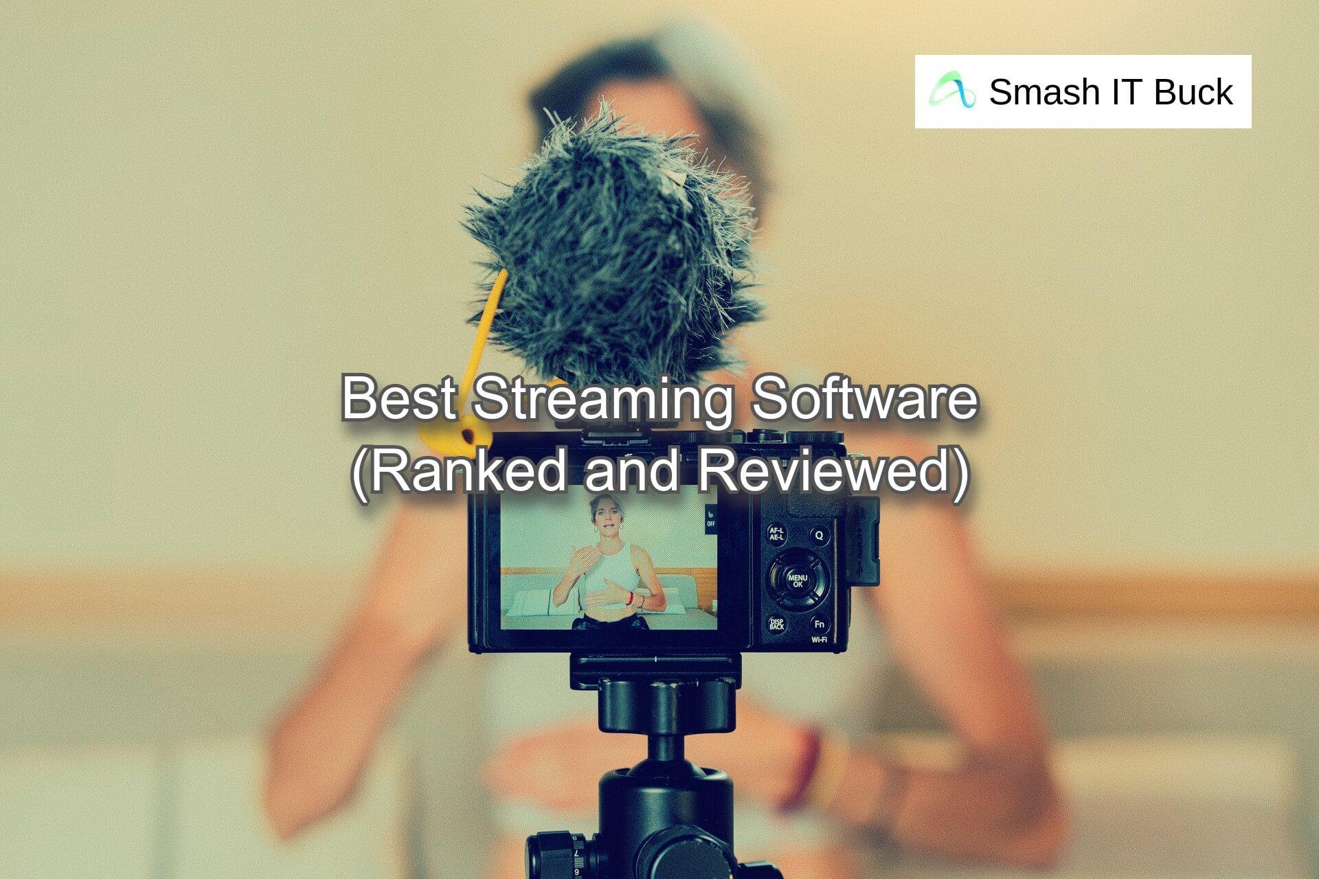 Best Streaming Software for Social Media in 2021