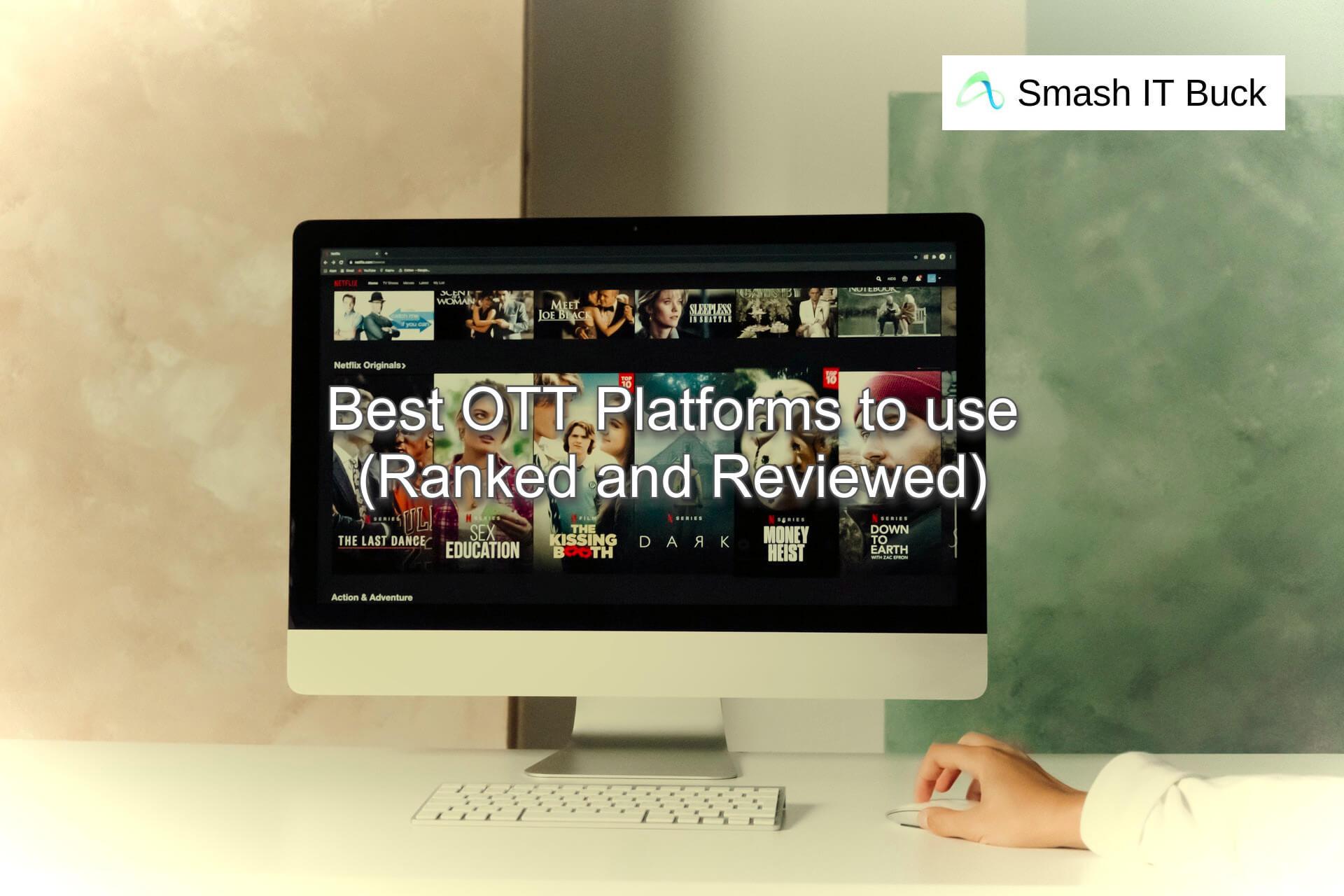 Best OTT Platform to use in 2021 (Reviewed)